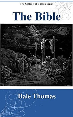The Bible: Images of Your Favorite Bible Stories (The Coffee Table Book Series)  by  Dale Thomas