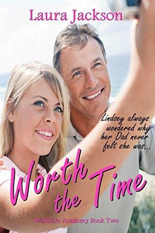 Worth the Time (Waltham Academy Book 2) Laura  Jackson