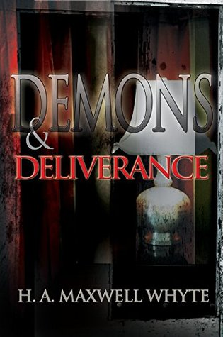 Demons & Deliverance H.A. Maxwell Whyte