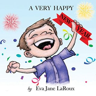 A Very Happy New Year  by  Eva Jane Laroux