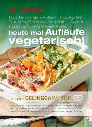 Heute mal Aufläufe vegetarisch  by  Oetker