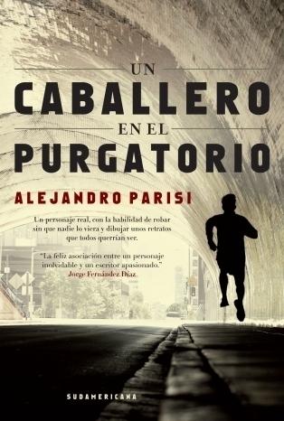 Un Caballero en el Purgatorio  by  Alejandro Parisi