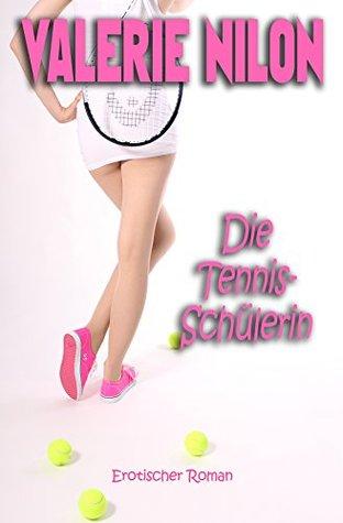 Die Tennis-Schülerin - Erotischer Roman  by  Valerie Nilon