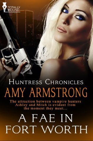 A Fae in Fort Worth (Huntress Chronicles Book 2)  by  Amy Armstrong