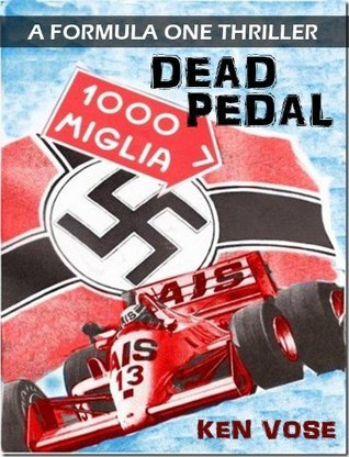 DEAD PEDAL: A Formula One Thriller (The Pete Hawthorn Novels Book 2)  by  Ken Vose