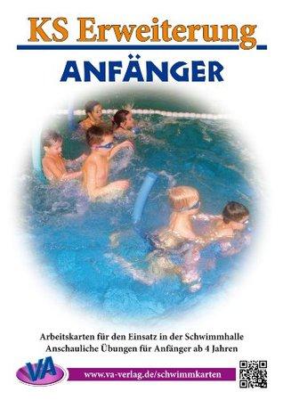 Erweiterung Anfänger: für das Lehrschwimmbecken, unlaminiert oder laminiert (Lehrer-/Trainer-Kartensatz 5)  by  Veronika Aretz