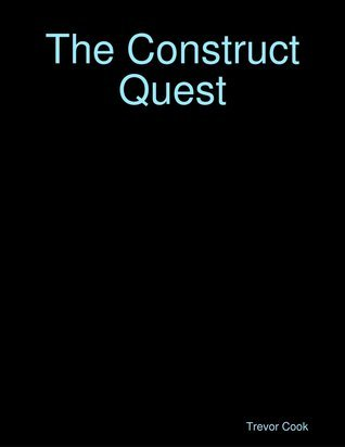 The Construct Quest Trevor    Cook