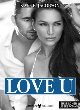 Love U - Liebe und Intrige in Hollywood - Band 3 Kate B. Jacobson