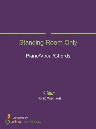 Standing Room Only  by  Daniel Francis Noel ODonnell
