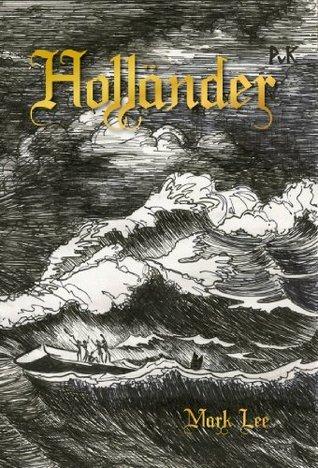 Flying Dutchman: Hollander  by  Mark Lee Van Boening