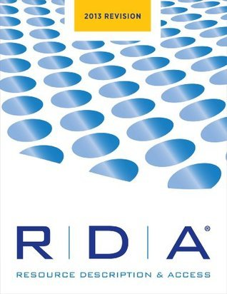 RDA: Resource Description and Access: 2013 Revision Joint Steering Committee JSC