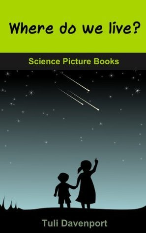 Where do we live? (Science Picture Books)  by  Tuli Davenport