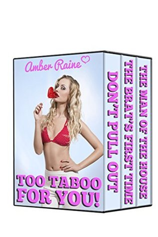 Too Taboo For You! - A Taboo Erotica Collection Amber Raine