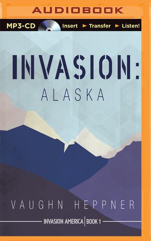 Invasion: Alaska Vaughn Heppner