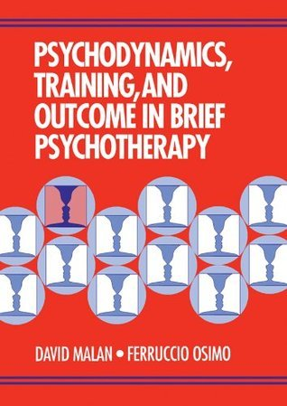 Psychodynamics, Training, and Outcome in Brief Psychotherapy  by  David H. Malan