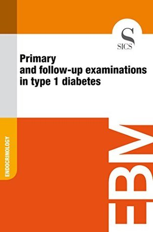 Primary and Follow-up Examinations in Type 1 Diabetes  by  Sics Editore