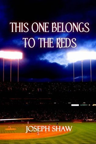 This One Belongs to the Reds Joseph Shaw