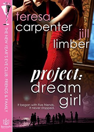 Project:Dream Girl (The New Years Eve Club Book 7)  by  Teresa Carpenter