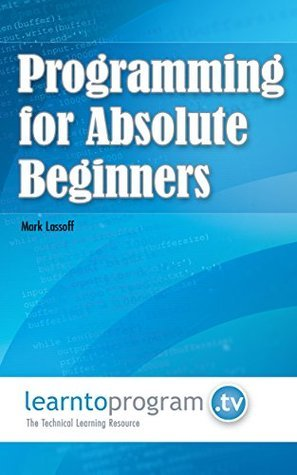 Programming for Absolute Beginners MR Mark a Lassoff