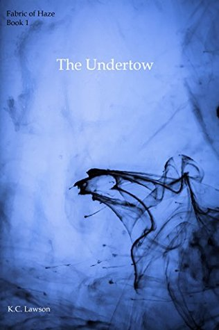 The Undertow (Fabric of Haze Book 1)  by  K.C. Lawson