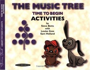 Music Tree Time to Begin Activities (Frances Clark Library for Piano Students) Steve Betts