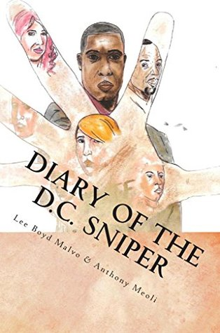 Diary of the D.C. Sniper  by  Lee Boyd Malvo
