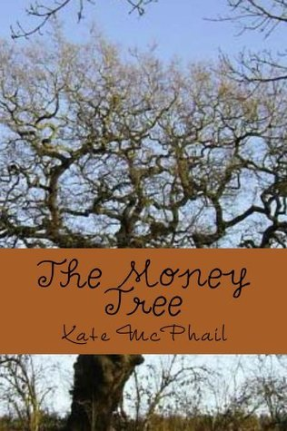 The Money Tree: Adventures of the West Main Five  by  Kate McPhail
