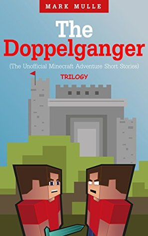 The Doppelganger Trilogy  by  Mark Mulle