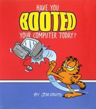 Have You Booted Your Computer Today? (Little Books) Jim Davis