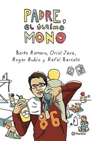 Padre, el último mono  by  Berto Romero