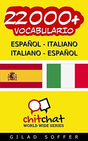 22000+ Español - Italiano Italiano - Español Vocabulario  by  Gilad Soffer