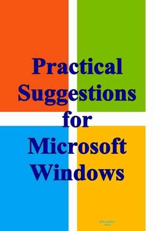 Practical Suggestions For Microsoft Windows John Meister