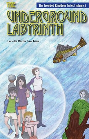 The Underground Labyrinth (The Crowded Kingdom Book 2)  by  Louella San Juan