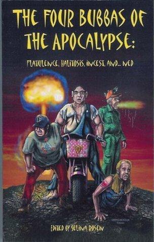 The Four Bubbas of the Apocalypse: Flatulence, Halitosis, Incest, and...Ned (The Bubbas of the Apocalypse Book 2) Selina Rosen