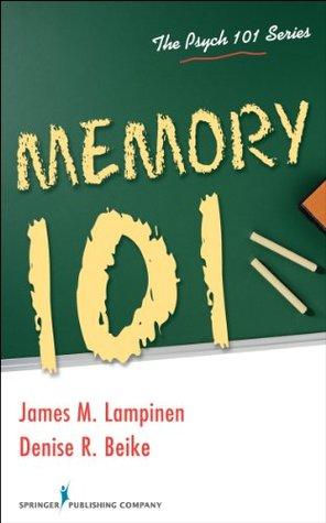 Memory 101 (Psych 101) James Michael Lampinen