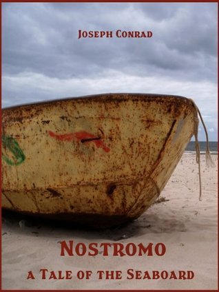 Nostromo : A Tale of the Seaboard Joseph Conrad