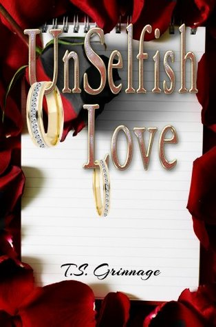 UnSelfish Love T.S. Grinnage