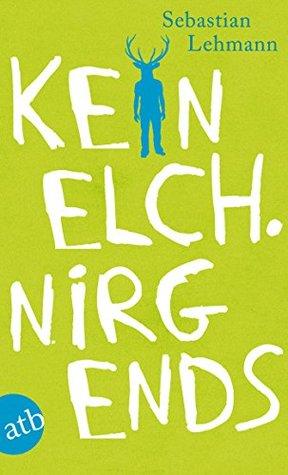 Kein Elch. Nirgends  by  Sebastian Lehmann