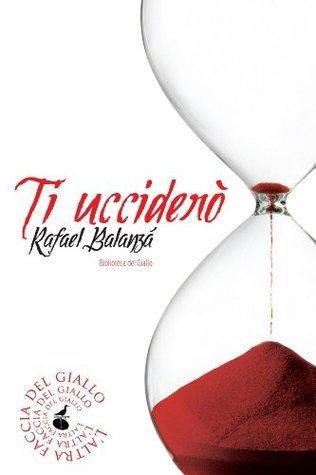 Ti ucciderò  by  Rafael Balanzá