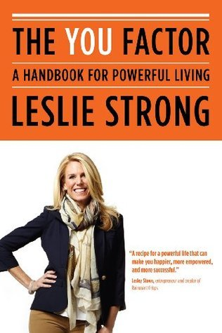 The YOU Factor: A Handbook for Powerful Living Leslie Strong