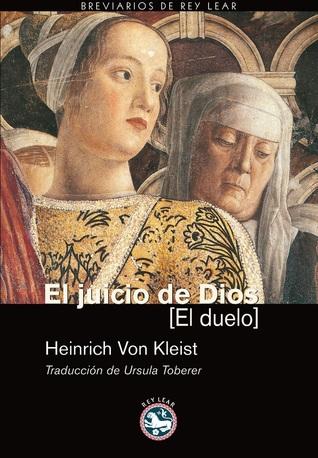 El Juicio de Dios : el duelo  by  Heinrich von Kleist