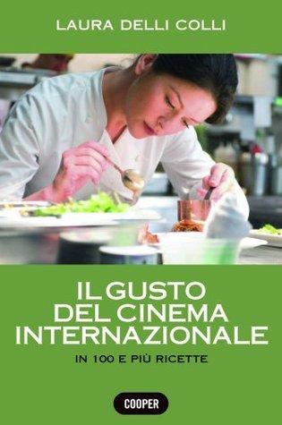 The taste in 100 recipes of Italian cinema Laura Delli Colli