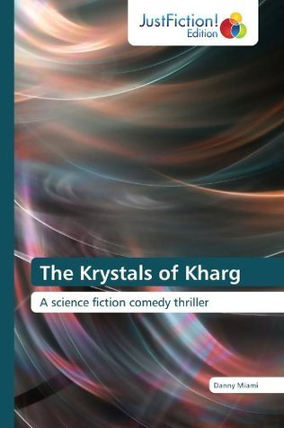 The Krystals of Kharg  by  Danny Miami