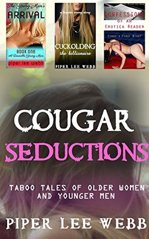 Cougar Seductions: Taboo Tales of Older Women and Younger Men Piper Lee Webb