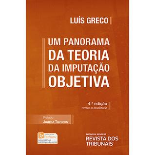 Um panorama da teoria da imputação objetiva Luis Greco