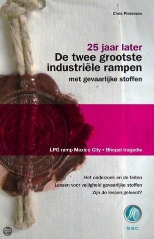 25 jaar later: De twee grootste industriële rampen met gevaarlijke stoffen  by  ir. C.M Pietersen