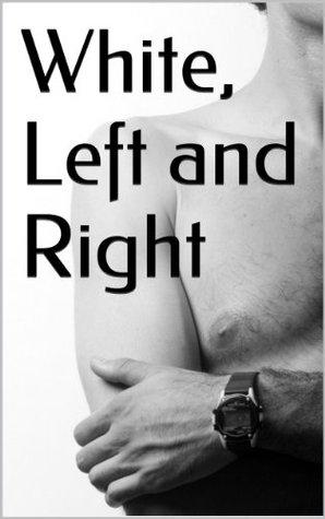 White, Left and Right: White Men Megapack, Vol. 1 (The Best of Ivory & Cream Book 3) Randall Eisenhorn