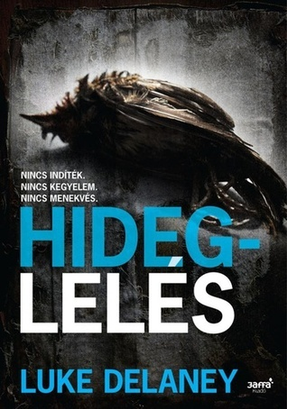 Hideglelés (D.I. Sean Corrigan #1)  by  Luke Delaney