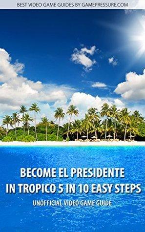 Become El Presidente in Tropico 5 in 10 Easy Steps  by  Dawid Kthaara Zgud