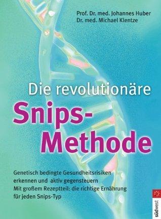 Die revolutionäre Snips-Methode: Genetisch bedingte Gesundheitsrisiken erkennen und aktiv gegensteuern  by  Johannes Huber